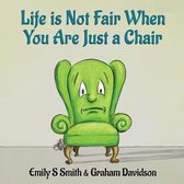 Life is Not Fair When You Are Just a Chair