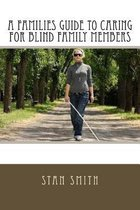 A Families Guide to Caring for Blind Family Members
