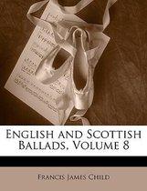 English and Scottish Ballads, Volume 8