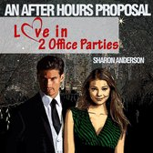 An After Hours Proposal - Love in Two Office Parties