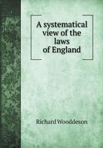 A Systematical View of the Laws of England