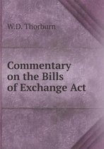 Commentary on the Bills of Exchange ACT