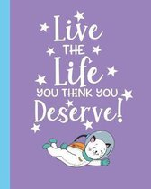 Live the Life You Think You Deserve