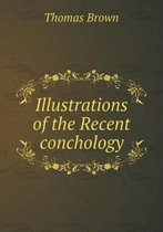 Illustrations of the Recent Conchology