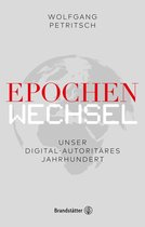 Epochenwechsel. Unser digital-autoritäres Jahrhundert
