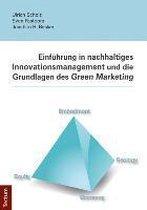 Einf hrung in nachhaltiges Innovationsmanagement und die Grundlagen des Green Marketing