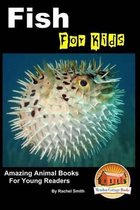 Fish for Kids - Amazing Animal Books for Young Readers
