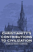 Christianity's Contributions To Civilization