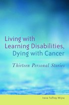 Living with Learning Disabilities, Dying with Cancer