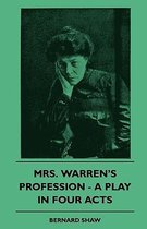 Mrs. Warren's Profession - A Play In Four Acts