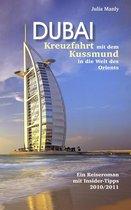 Dubai Kreuzfahrt mit dem Kussmund in die Welt des Orients