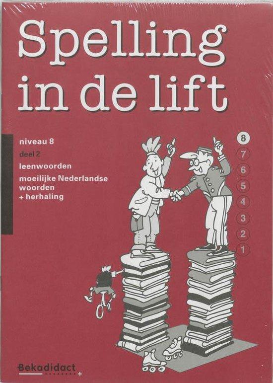 Spelling in de lift / Groep 8-2 5 ex / deel Werkboek niveau 8 - none |