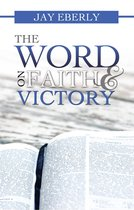 The Word on Faith and Victory