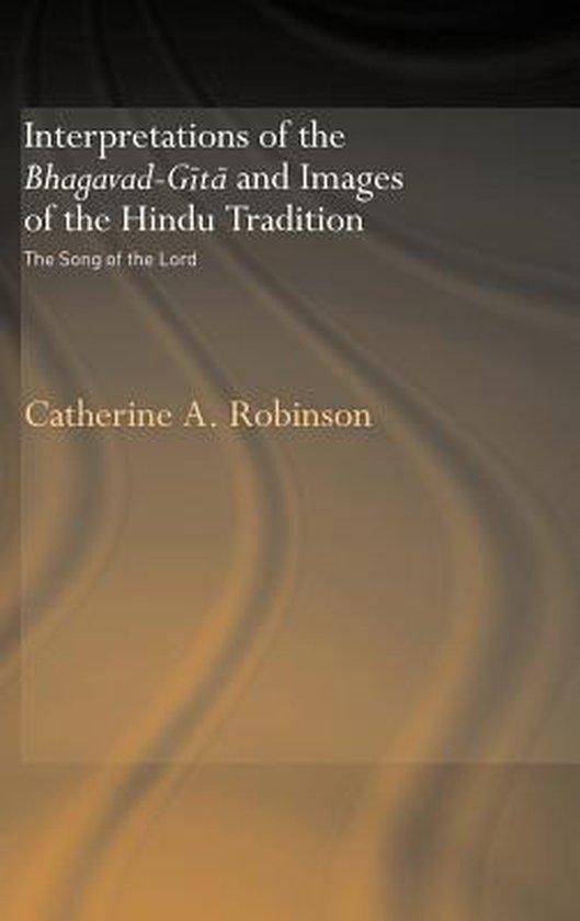 Interpretations of the Bhagavad-Gita and Images of the Hindu Tradition