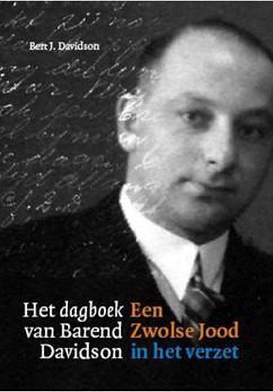 Het dagboek van Barend Davidson. Een Zwolse Jood in het verzet - Barend J. Davidson |