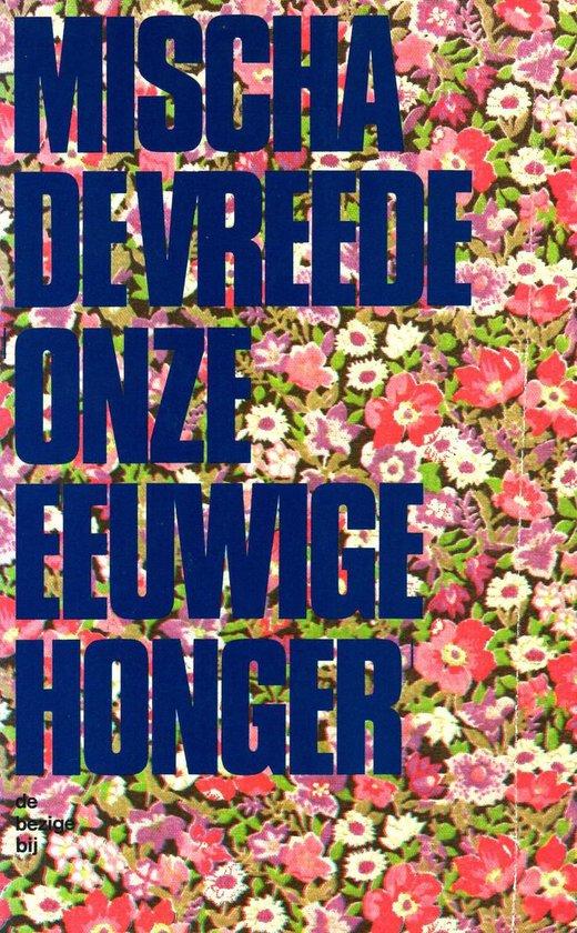 Onze eeuwige honger - Vreede |