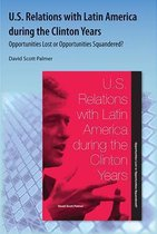 U.S. Relations With Latin America During The Clinton Years