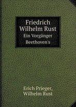 Friedrich Wilhelm Rust Ein Vorganger Beethoven's