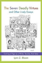 The Seven Deadly Virtues and Other Lively Essays