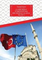 Cumhuriyet Turkiyesi'nde Bir Mesele Olarak Islam