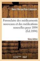Formulaire des medicaments nouveaux et des medications nouvelles pour 1894 5e edition