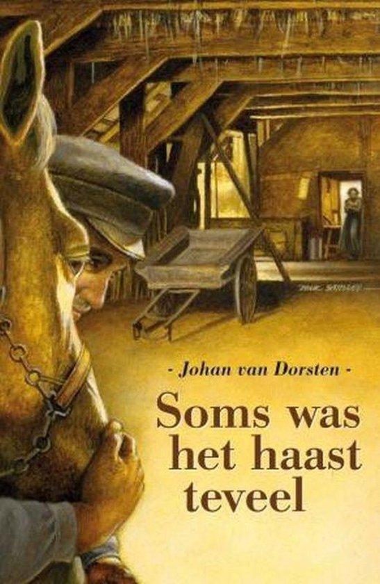 Soms Was Het Haast Te Veel - Johan van Dorsten |