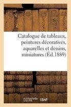 Catalogue de tableaux anciens et modernes, peintures decoratives, aquarelles et dessins, miniatures