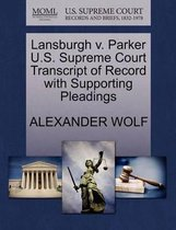 Boek cover Lansburgh V. Parker U.S. Supreme Court Transcript of Record with Supporting Pleadings van Alexander Wolf