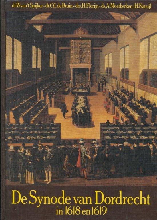 De synode van Dordrecht in 1618 en 1619 - W. Van 'T Spijker  