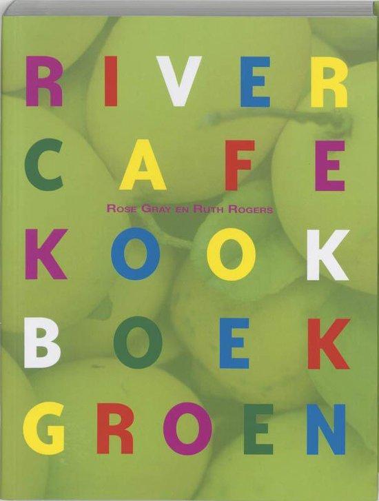 River Cafe Kookboek Groen - R. Gray | Fthsonline.com