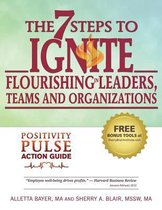 The 7 Steps to Ignite Flourishing in Leaders, Teams and Organizations