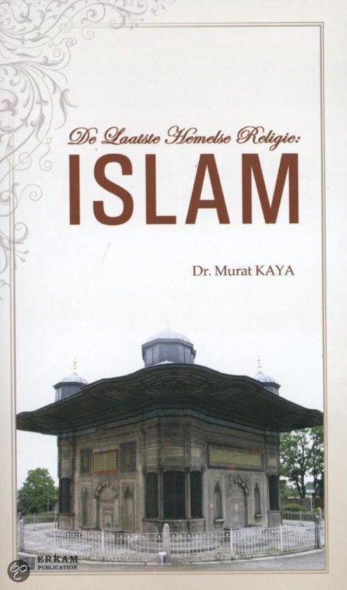 De laatste Hemelse Religie: ISLAM - Murat Kaya pdf epub