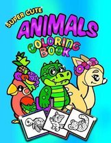 Super Cute Animals Coloring Book;coloring/Doodle Book for Toddlers/Kindergarten