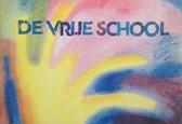 Omslag De Vrije School - Pedagogie van Rudolf Steiner in woord en beeld
