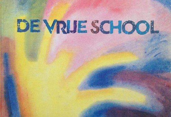 Omslag van De Vrije School - Pedagogie van Rudolf Steiner in woord en beeld