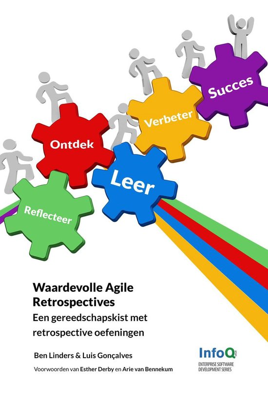 Waardevolle Agile Retrospectives: Een gereedschapskist met retrospective oefeningen - Ben Linders |