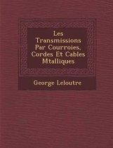 Les Transmissions Par Courroies, Cordes Et Cables M Talliques