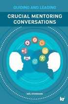 Crucial Mentoring Conversations: Guide A