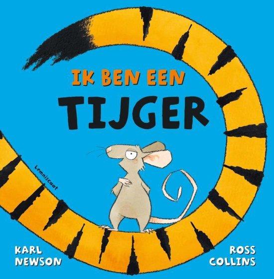 Boek cover Ik ben een tijger van Karl Newson (Hardcover)