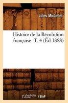 Histoire de la Revolution francaise. T. 4 (Ed.1888)