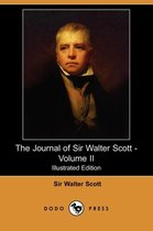 The Journal of Sir Walter Scott - Volume II (Illustrated Edition) (Dodo Press)