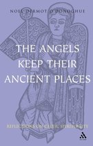 The Angels Keep Their Ancient Places