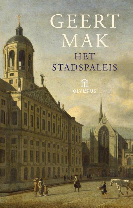 Het stadspaleis - Geert Mak  