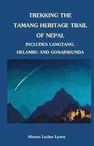 Trekking the Tamang Heritage Trail of Nepal