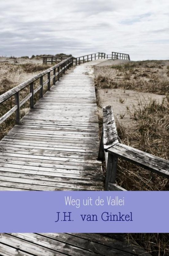 Weg uit de Vallei - J.H. van Ginkel   Fthsonline.com