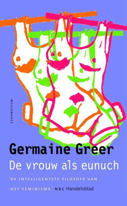 De vrouw als eunuch - Germaine Greer pdf epub