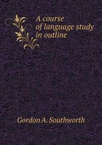 A Course of Language Study in Outline