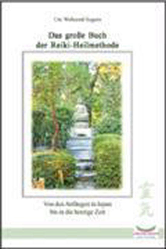 Das große Buch der Reiki Heilmethode