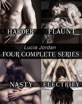 Lucia Jordan's Four Series Collection: Harder, Flaunt, Nasty, Electrify