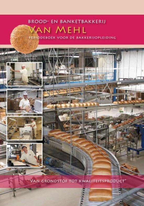 Brood en banketbakkerij Van Mehl - Nederlands Bakkerij Centrum |